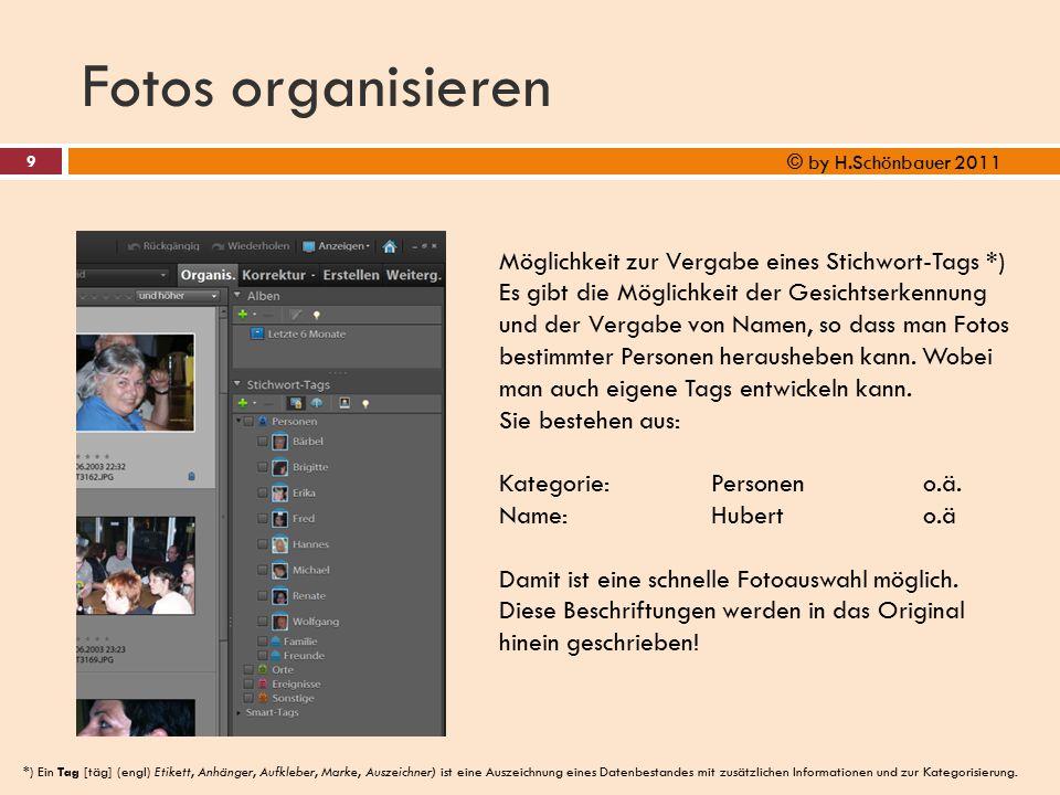 Fotos organisieren Möglichkeit zur Vergabe eines Stichwort-Tags *)