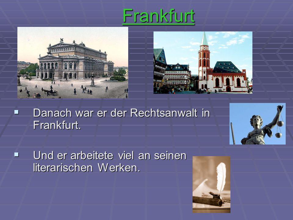 Frankfurt Danach war er der Rechtsanwalt in Frankfurt.
