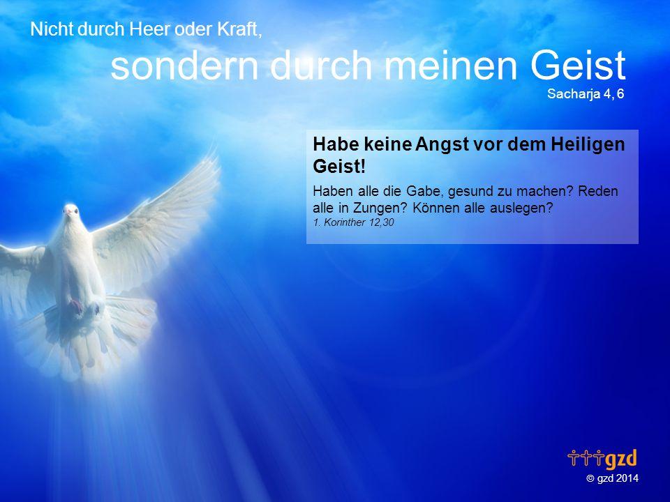 Habe keine Angst vor dem Heiligen Geist!