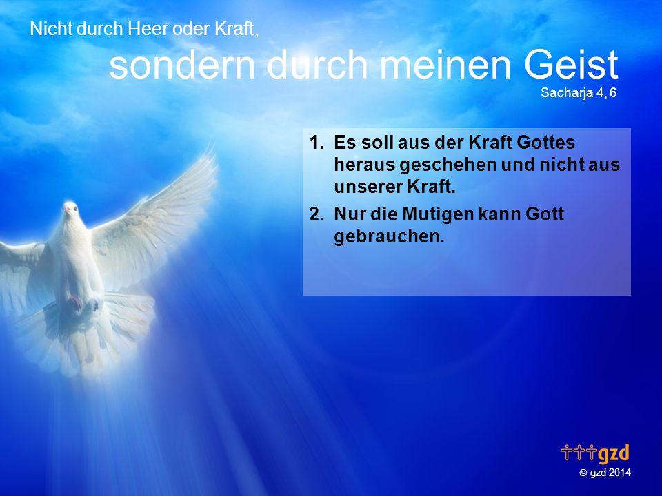 Es soll aus der Kraft Gottes heraus geschehen und nicht aus unserer Kraft.