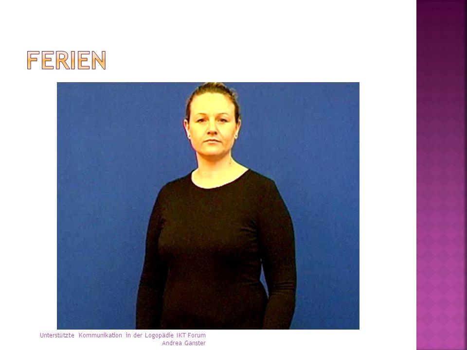 Ferien Unterstützte Kommunikation in der Logopädie IKT Forum Andrea Ganster