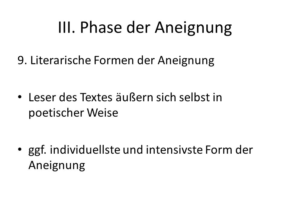 III. Phase der Aneignung