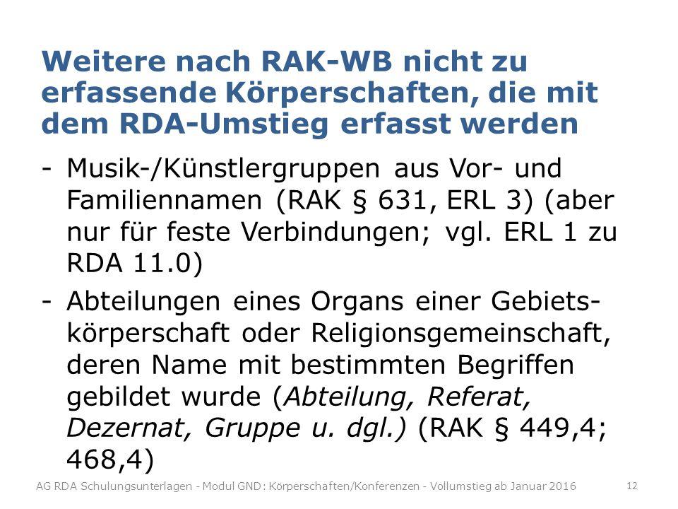 Weitere nach RAK-WB nicht zu erfassende Körperschaften, die mit dem RDA-Umstieg erfasst werden