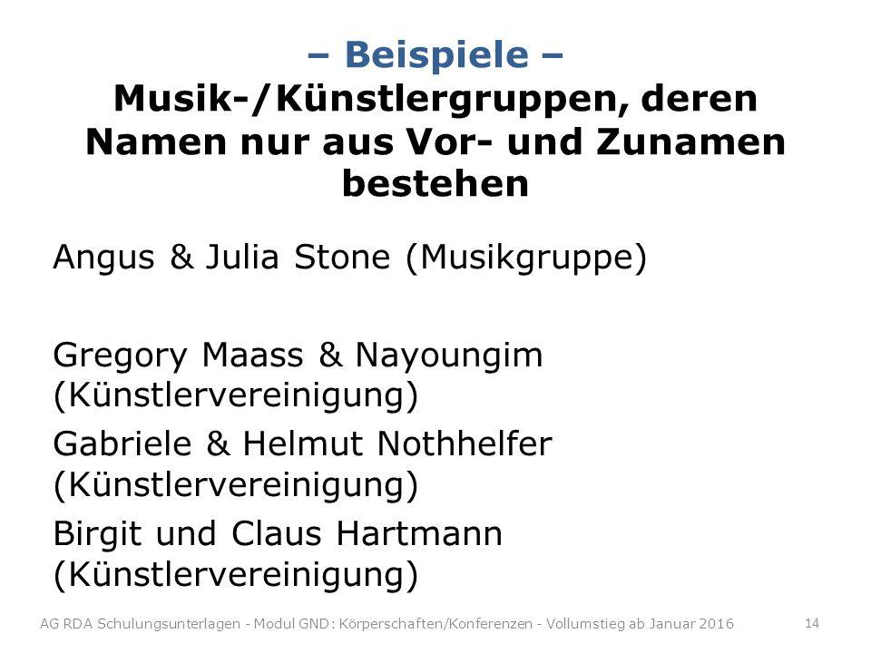 – Beispiele – Musik-/Künstlergruppen, deren Namen nur aus Vor- und Zunamen bestehen