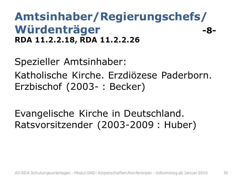 Amtsinhaber/Regierungschefs/ Würdenträger -8- RDA 11. 2. 2. 18, RDA 11