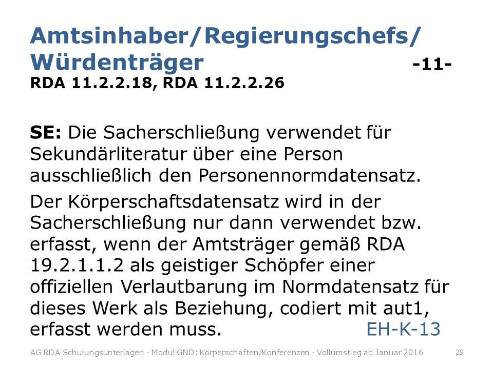 Amtsinhaber/Regierungschefs/ Würdenträger -11- RDA 11.2.2.18, RDA 11.2.2.26