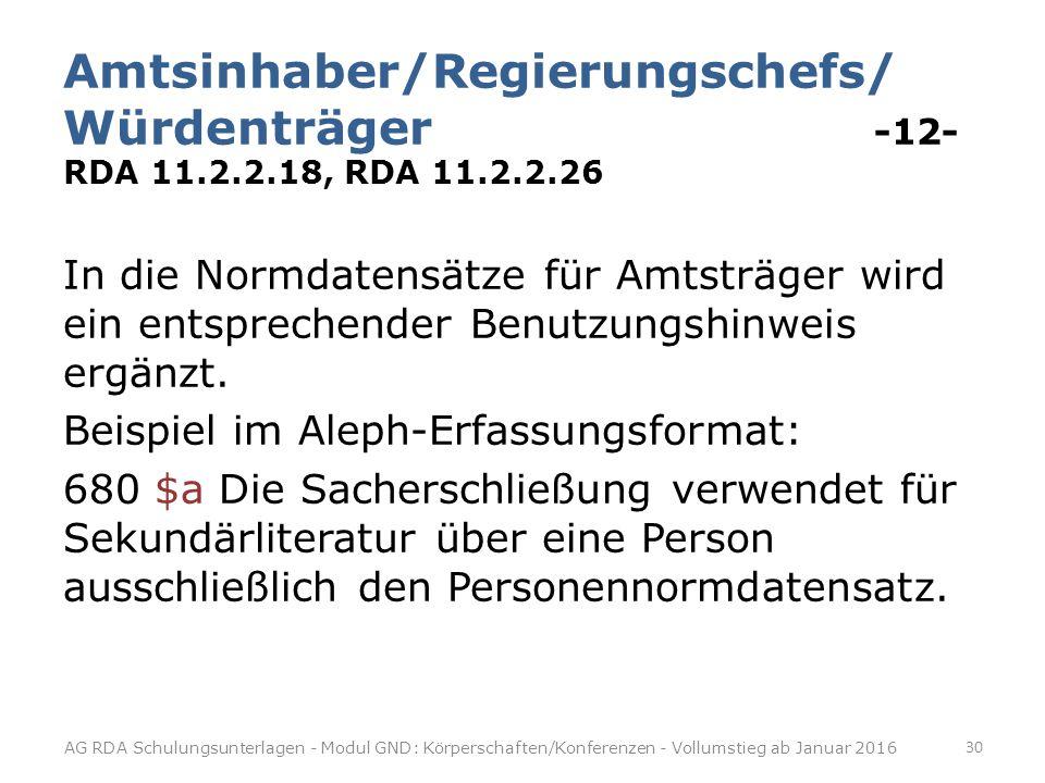 Amtsinhaber/Regierungschefs/ Würdenträger -12- RDA 11.2.2.18, RDA 11.2.2.26