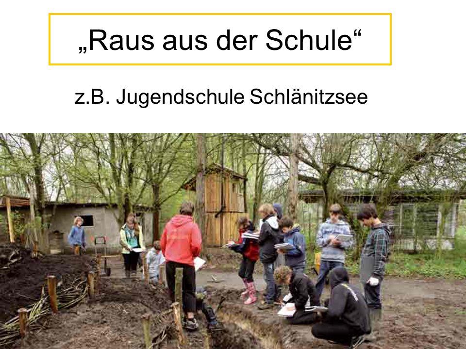 """""""Raus aus der Schule z.B. Jugendschule Schlänitzsee"""