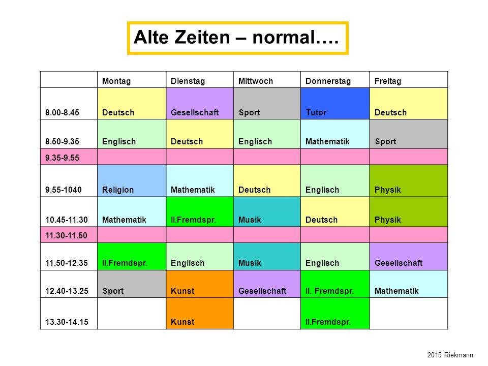 Alte Zeiten – normal…. Montag Dienstag Mittwoch Donnerstag Freitag
