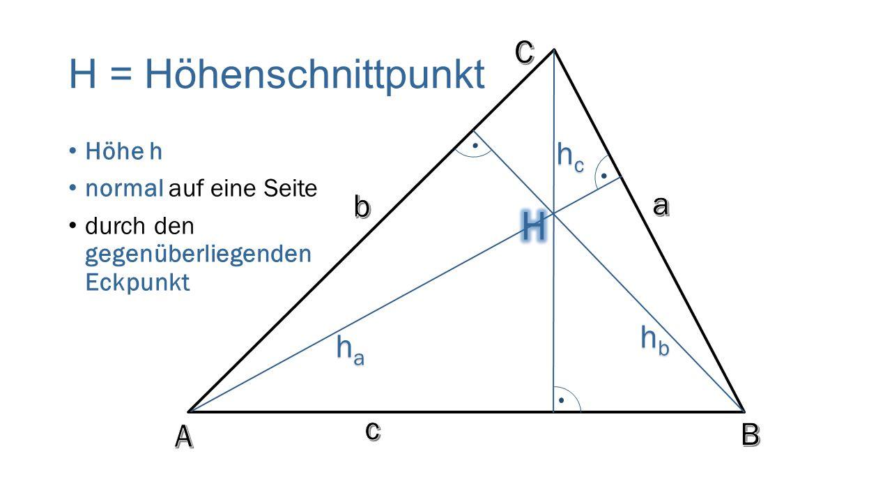 H = Höhenschnittpunkt H C hc b a hb ha c A B Höhe h