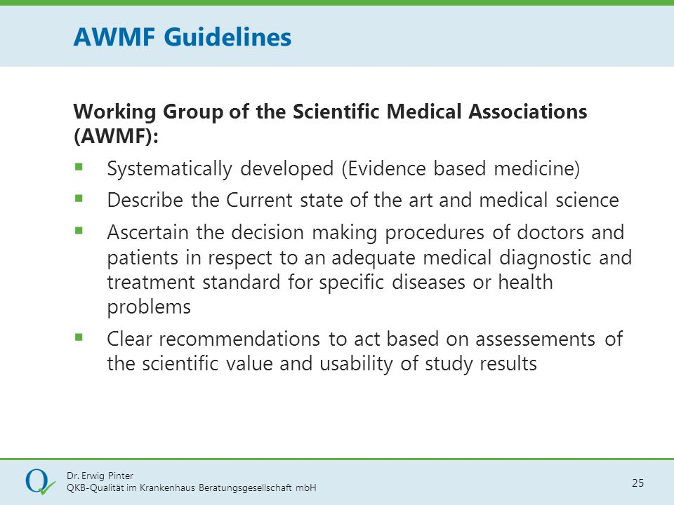AWMF Guidelines Working Group of the Scientific Medical Associations (AWMF): Systematically developed (Evidence based medicine)