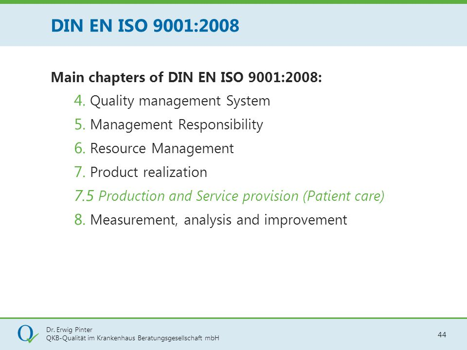 DIN EN ISO 9001:2008 4. Quality management System