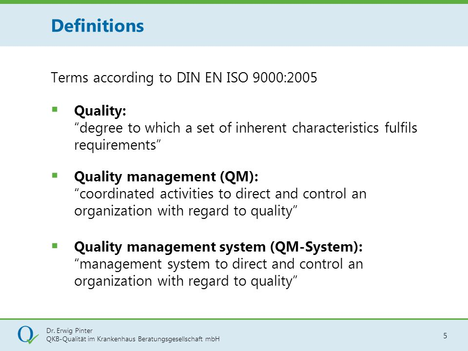 Definitions Terms according to DIN EN ISO 9000:2005