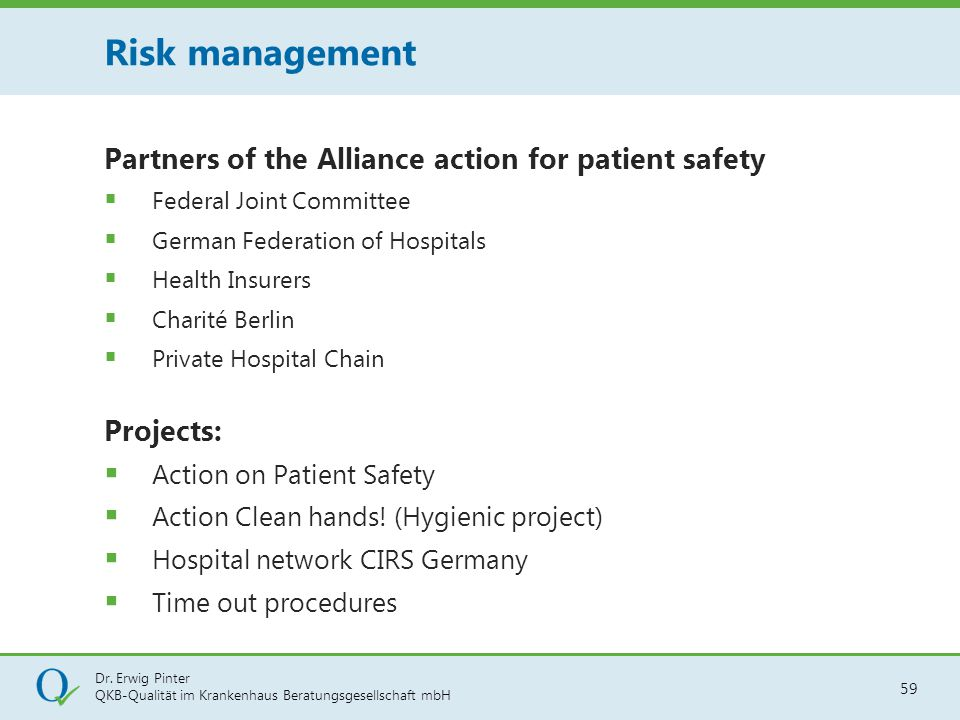 Risk management Partners of the Alliance action for patient safety