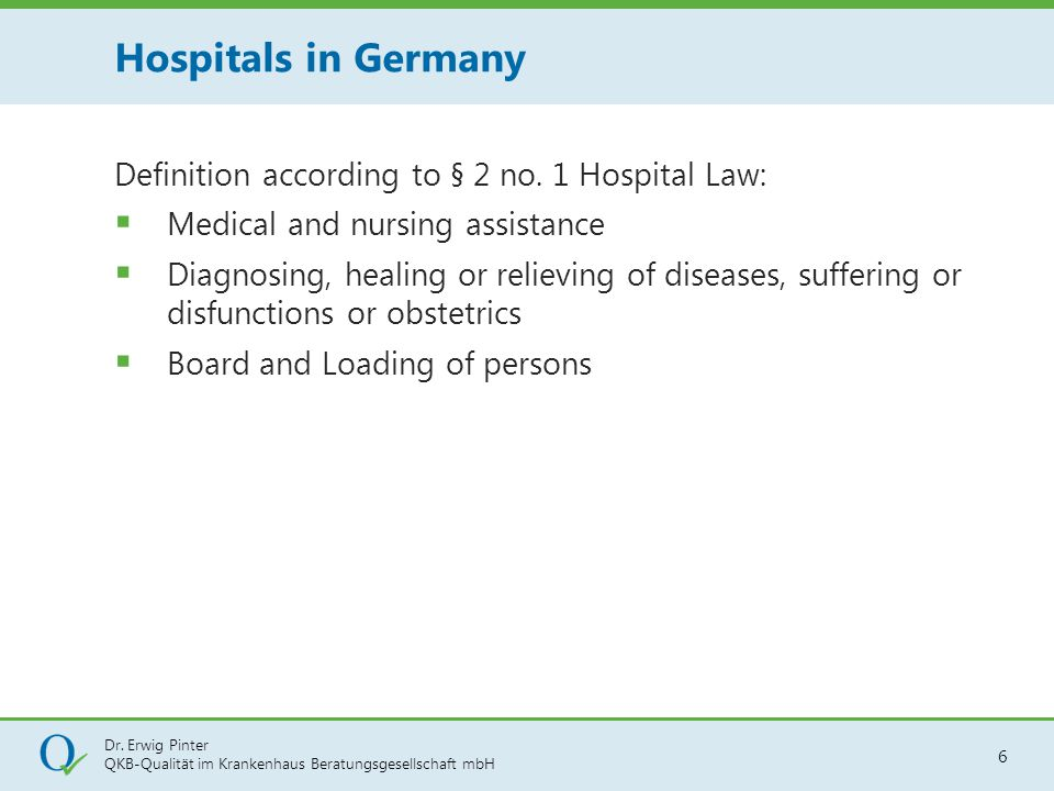 Hospitals in Germany Definition according to § 2 no. 1 Hospital Law: