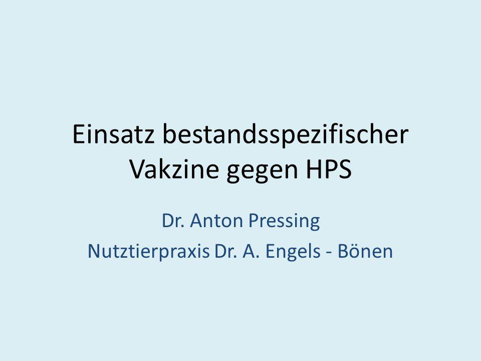 Einsatz bestandsspezifischer Vakzine gegen HPS