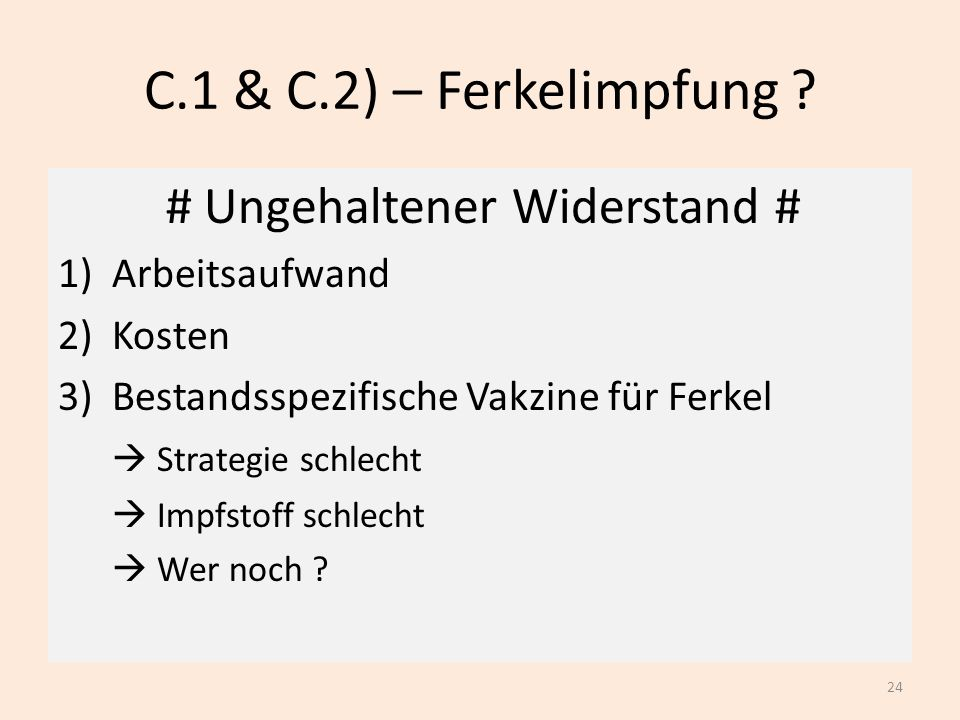 C.1 & C.2) – Ferkelimpfung # Ungehaltener Widerstand #