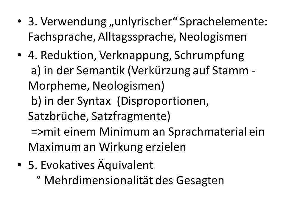 """3. Verwendung """"unlyrischer Sprachelemente: Fachsprache, Alltagssprache, Neologismen"""