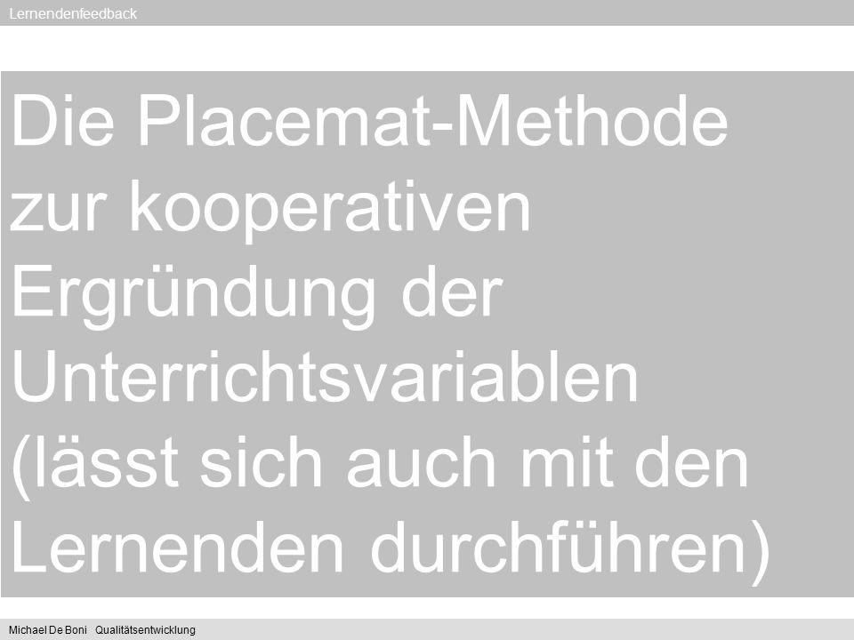 Lernendenfeedback Die Placemat-Methode zur kooperativen Ergründung der Unterrichtsvariablen (lässt sich auch mit den Lernenden durchführen)