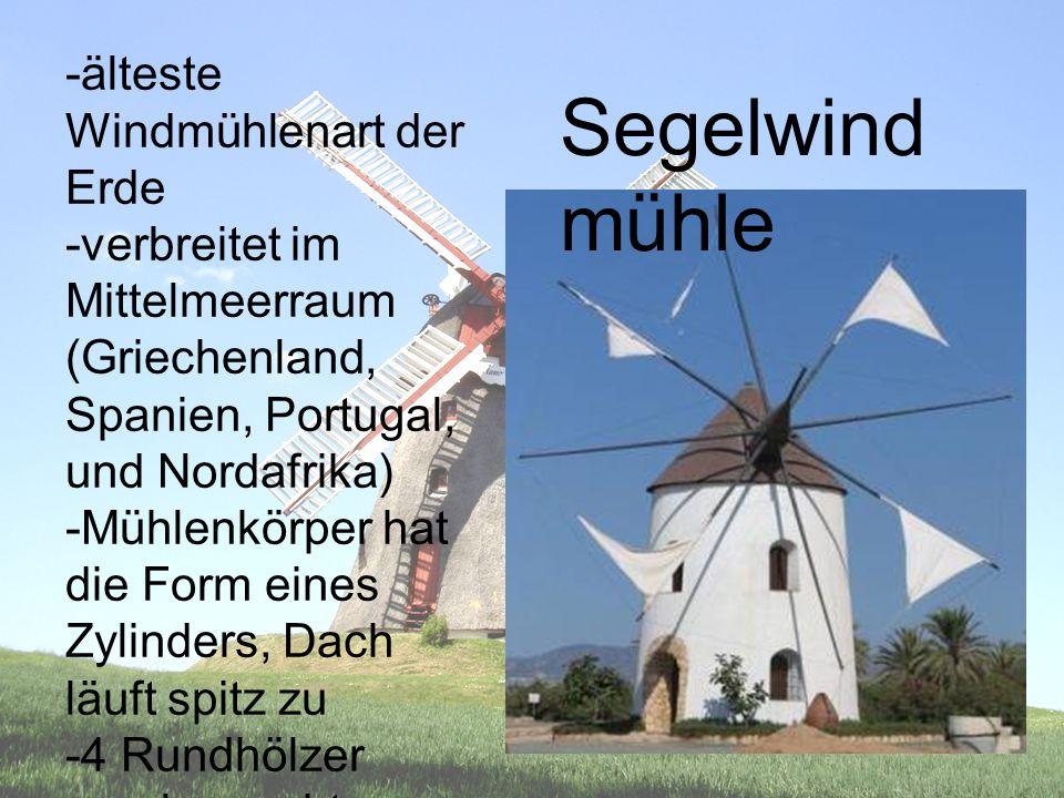 Segelwindmühle -älteste Windmühlenart der Erde
