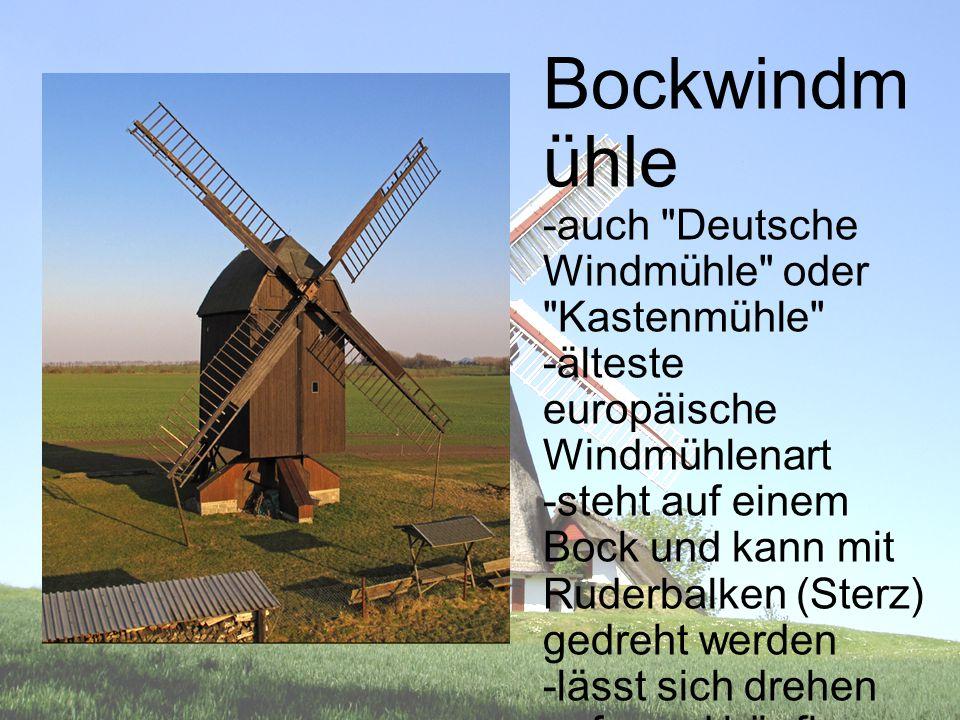 Bockwindmühle -auch Deutsche Windmühle oder Kastenmühle