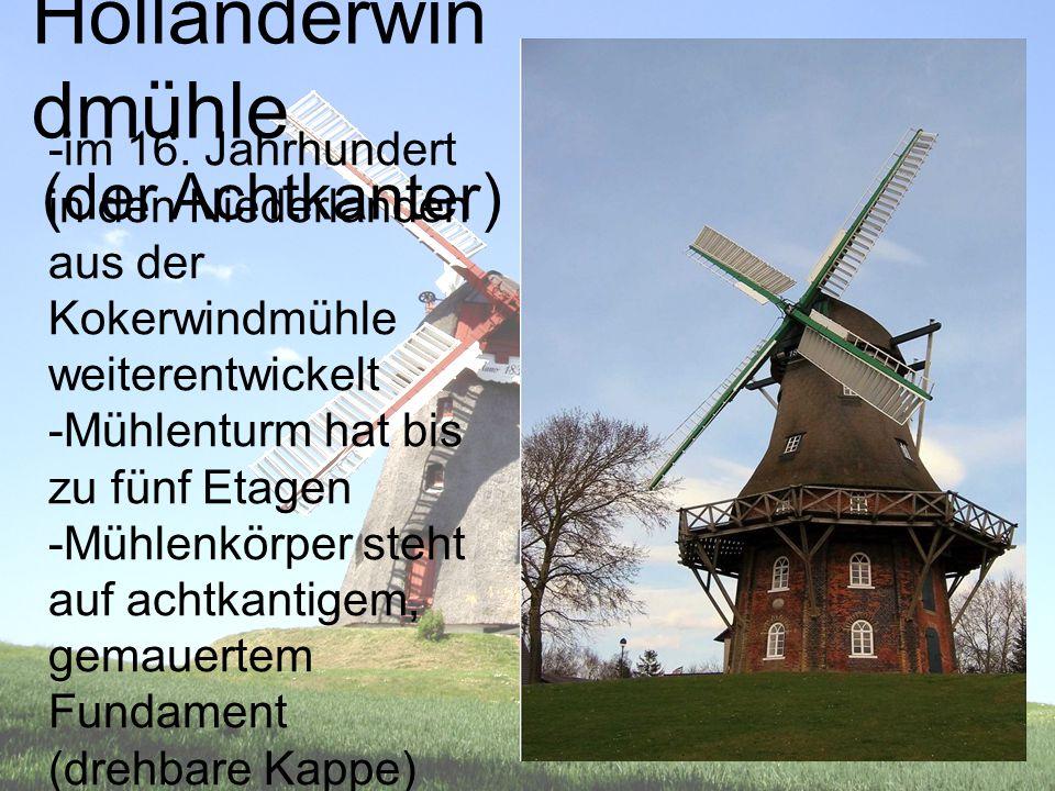 Holländerwindmühle (der Achtkanter)