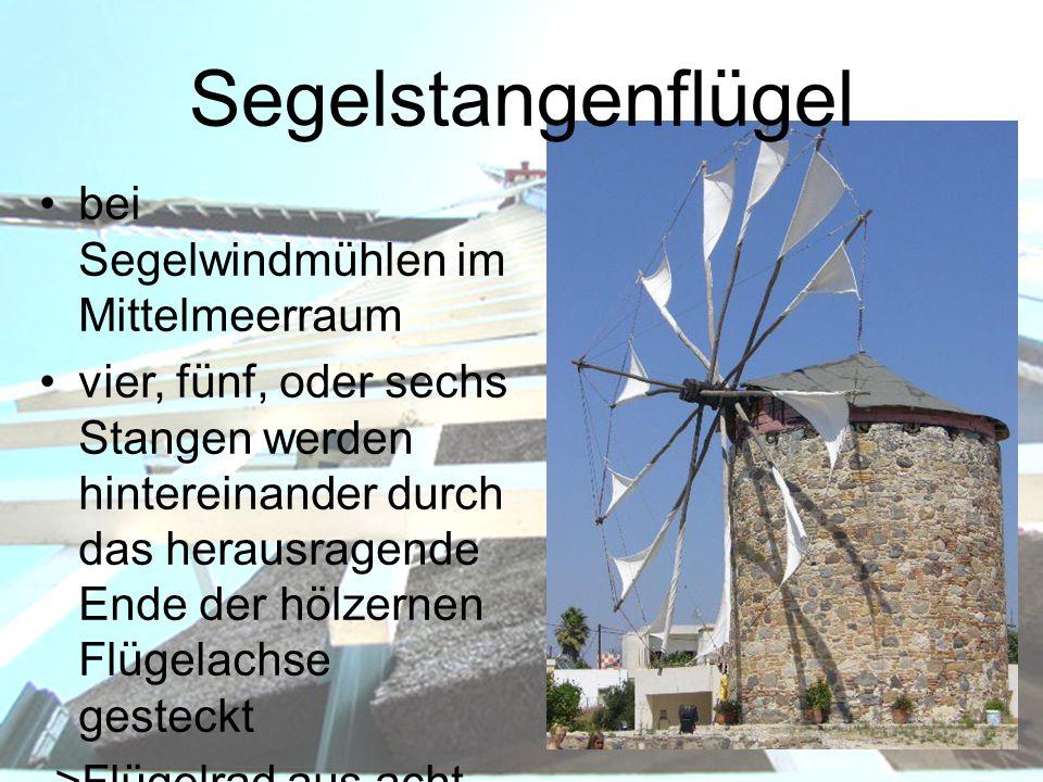 Segelstangenflügel bei Segelwindmühlen im Mittelmeerraum
