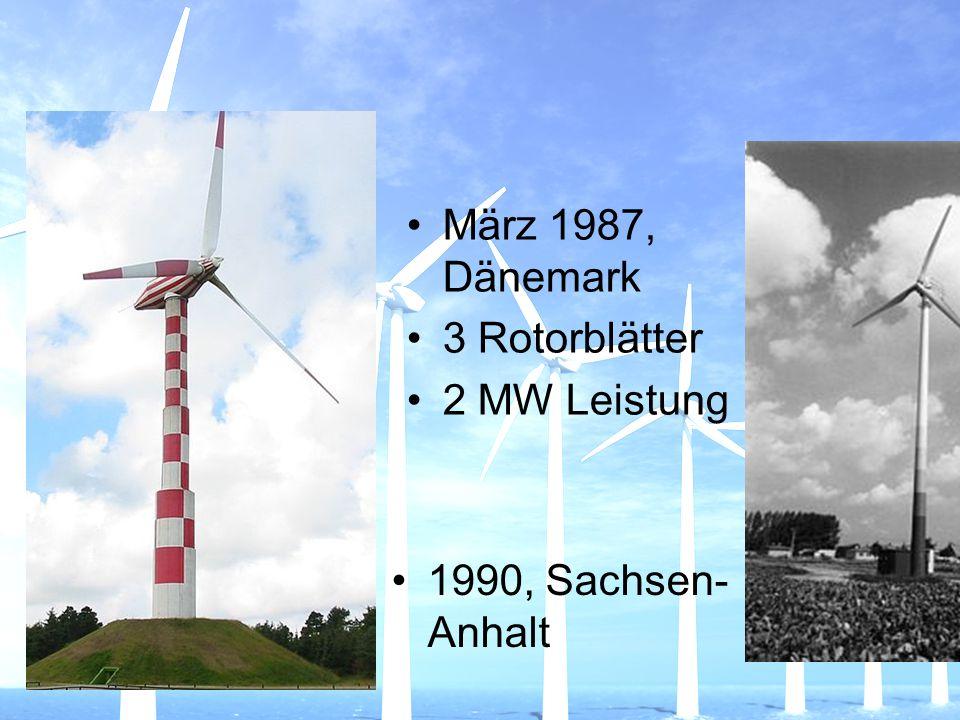 März 1987, Dänemark 3 Rotorblätter 2 MW Leistung 1990, Sachsen-Anhalt