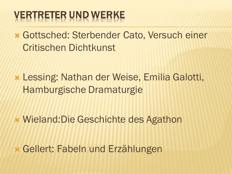 Vertreter und Werke Gottsched: Sterbender Cato, Versuch einer Critischen Dichtkunst.