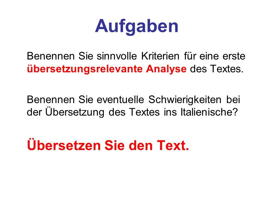 Aufgaben Benennen Sie sinnvolle Kriterien für eine erste übersetzungsrelevante Analyse des Textes.