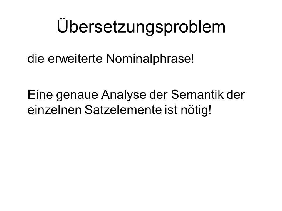 Übersetzungsproblem die erweiterte Nominalphrase!