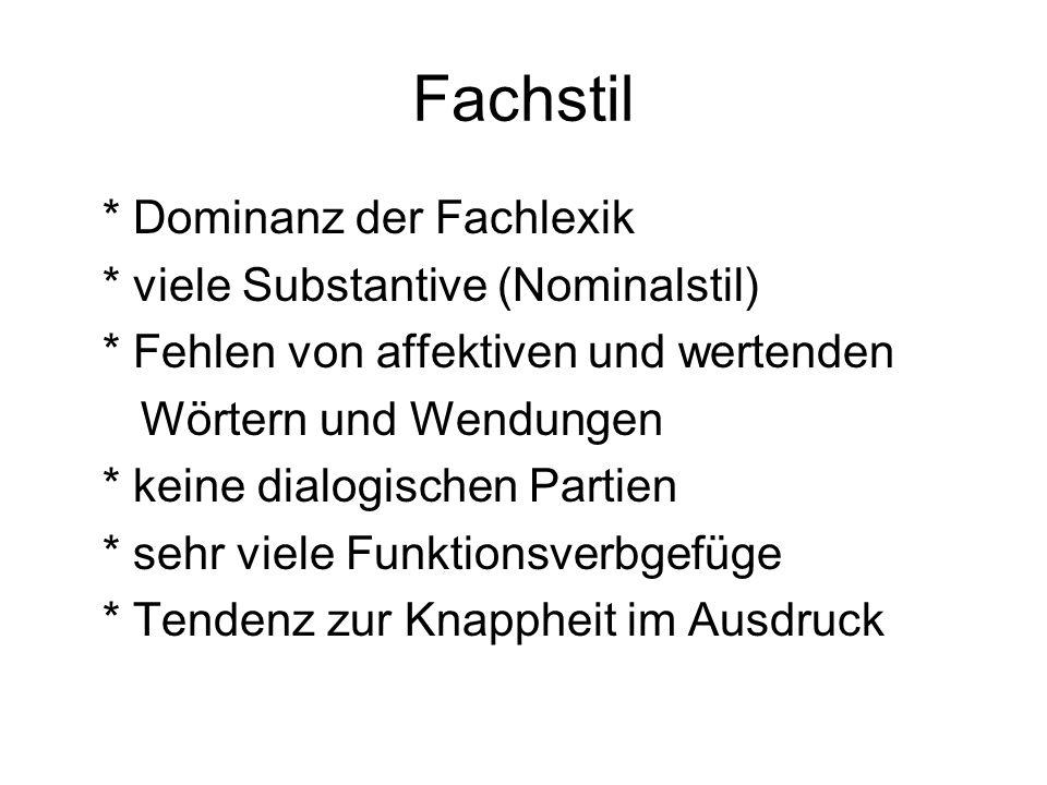 Fachstil * Dominanz der Fachlexik * viele Substantive (Nominalstil)