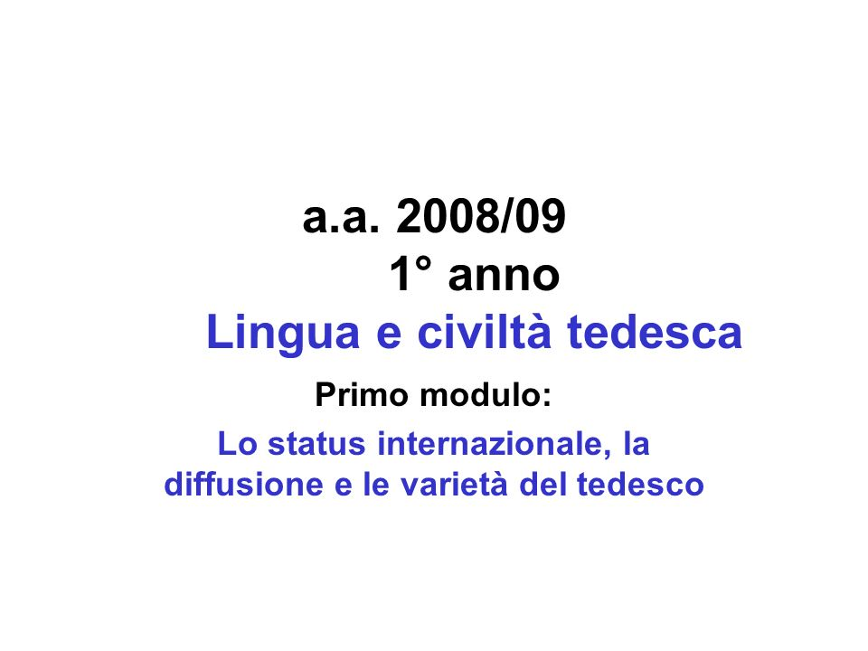 a.a. 2008/09 1° anno Lingua e civiltà tedesca