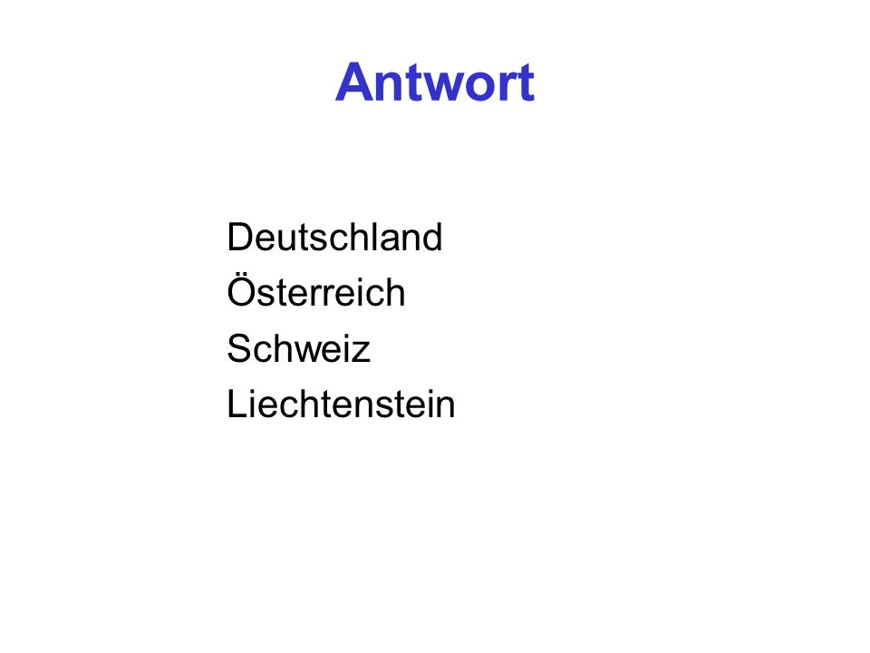 Antwort Deutschland Österreich Schweiz Liechtenstein