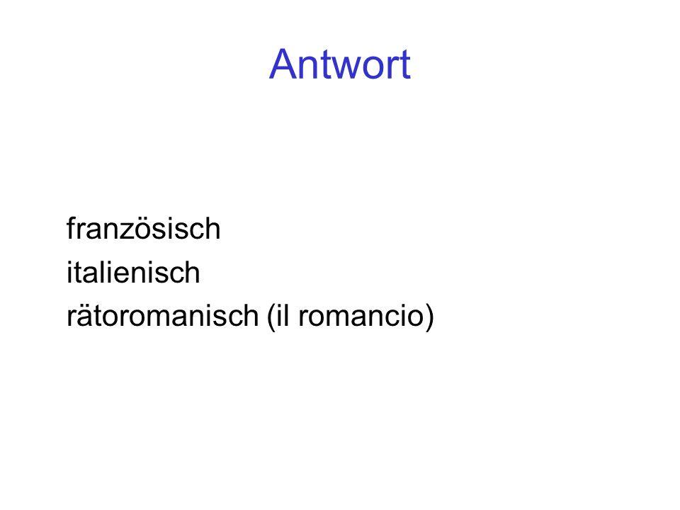 Antwort französisch italienisch rätoromanisch (il romancio)