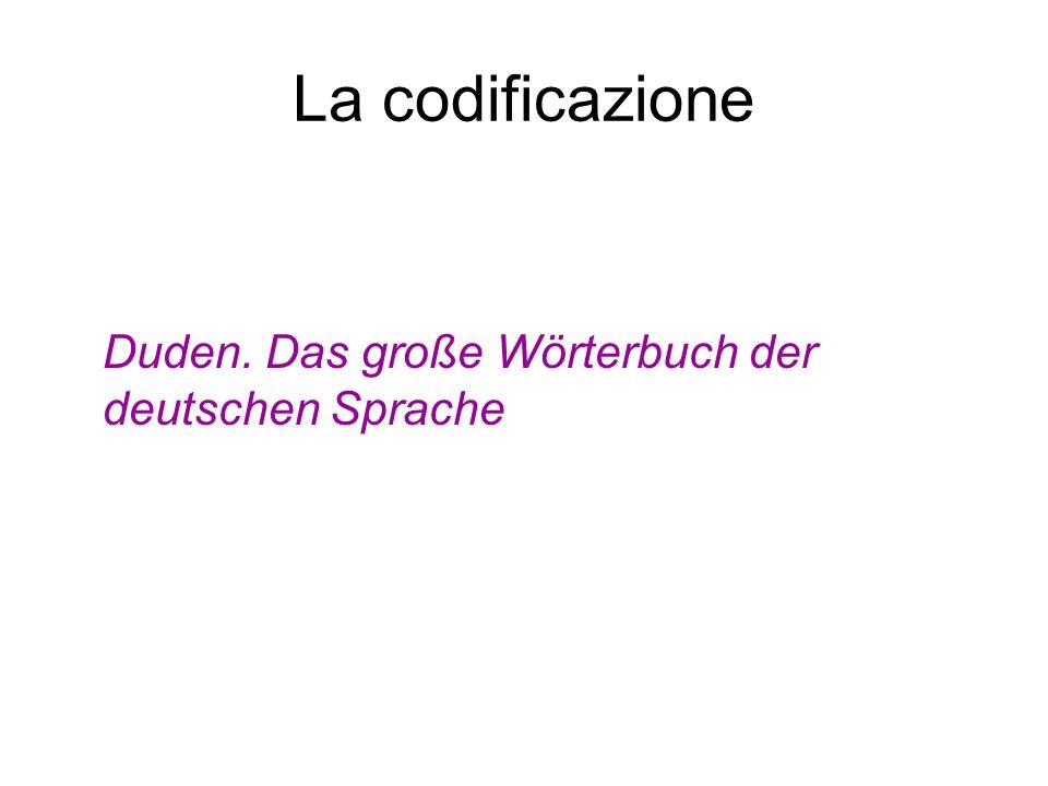 La codificazione Duden. Das große Wörterbuch der deutschen Sprache