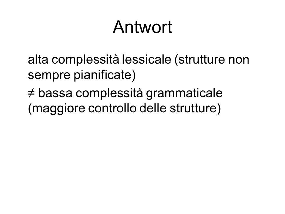 Antwort alta complessità lessicale (strutture non sempre pianificate)