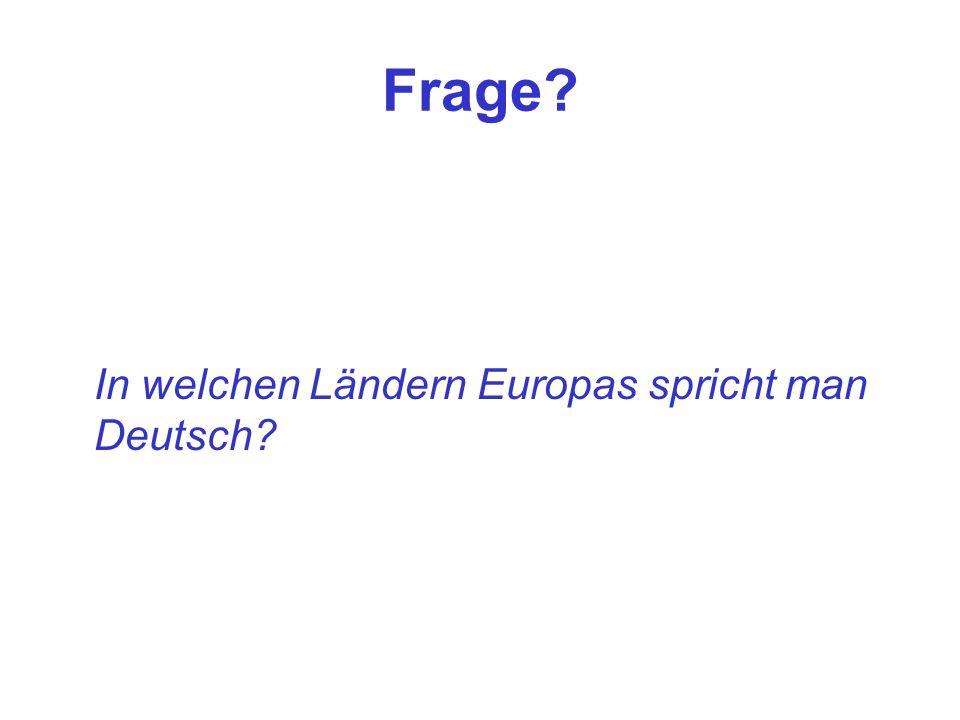 Frage In welchen Ländern Europas spricht man Deutsch