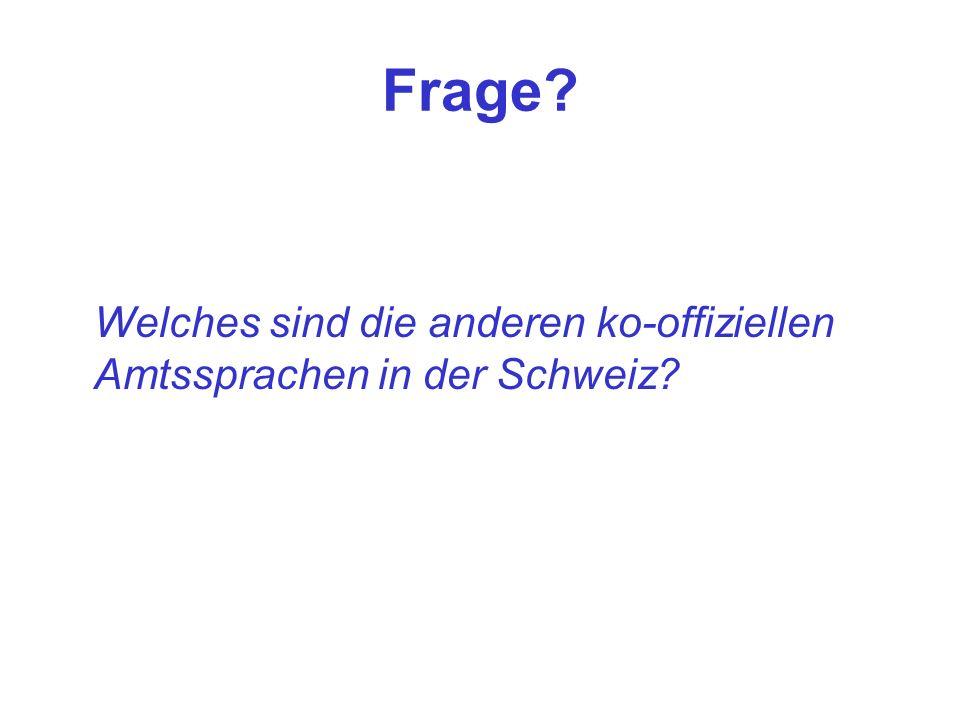 Frage Welches sind die anderen ko-offiziellen Amtssprachen in der Schweiz