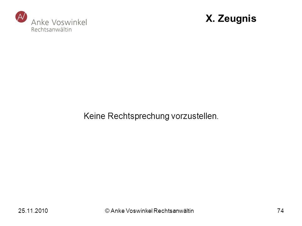 X. Zeugnis Keine Rechtsprechung vorzustellen. 25.11.2010