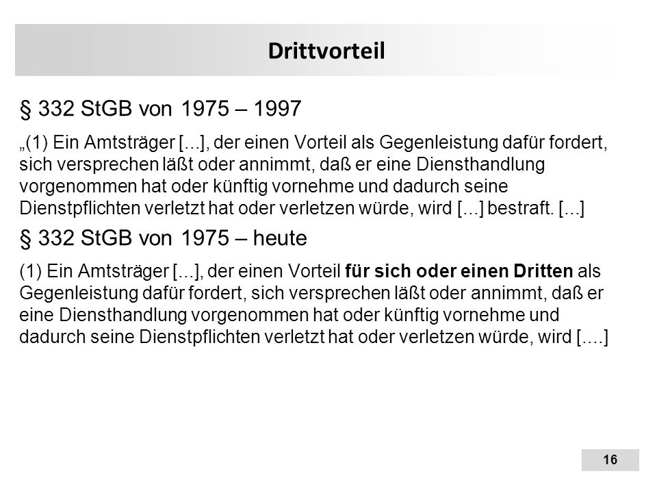 Drittvorteil § 332 StGB von 1975 – 1997 § 332 StGB von 1975 – heute