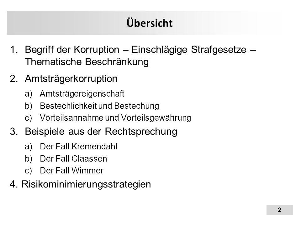 Übersicht Begriff der Korruption – Einschlägige Strafgesetze – Thematische Beschränkung. Amtsträgerkorruption.