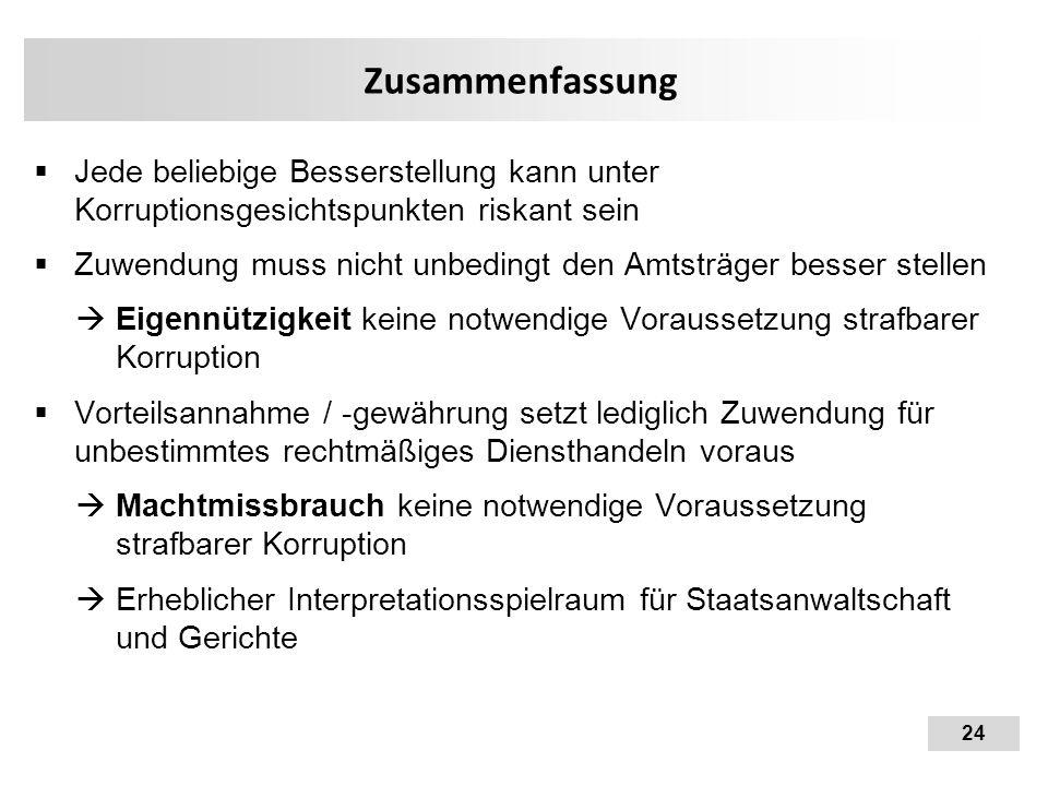 Zusammenfassung Jede beliebige Besserstellung kann unter Korruptionsgesichtspunkten riskant sein.