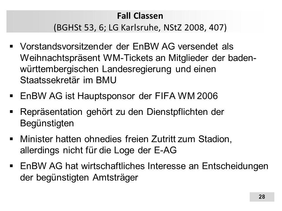 Fall Classen (BGHSt 53, 6; LG Karlsruhe, NStZ 2008, 407)