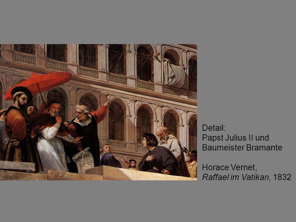 Detail: Papst Julius II und Baumeister Bramante Horace Vernet, Raffael im Vatikan, 1832