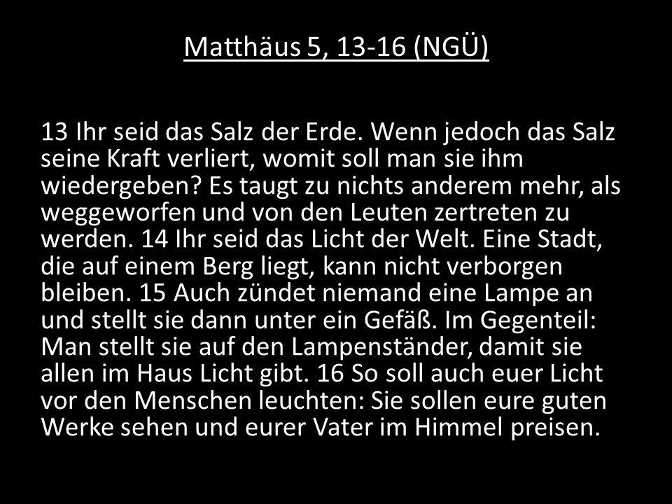 Matthäus 5, 13-16 (NGÜ)