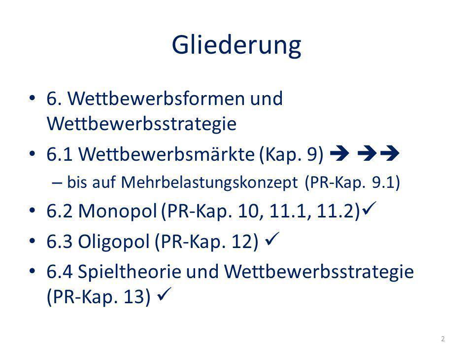 Gliederung 6. Wettbewerbsformen und Wettbewerbsstrategie