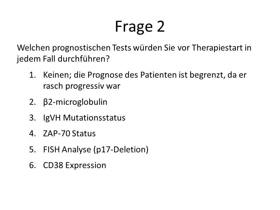 Frage 2 Welchen prognostischen Tests würden Sie vor Therapiestart in jedem Fall durchführen