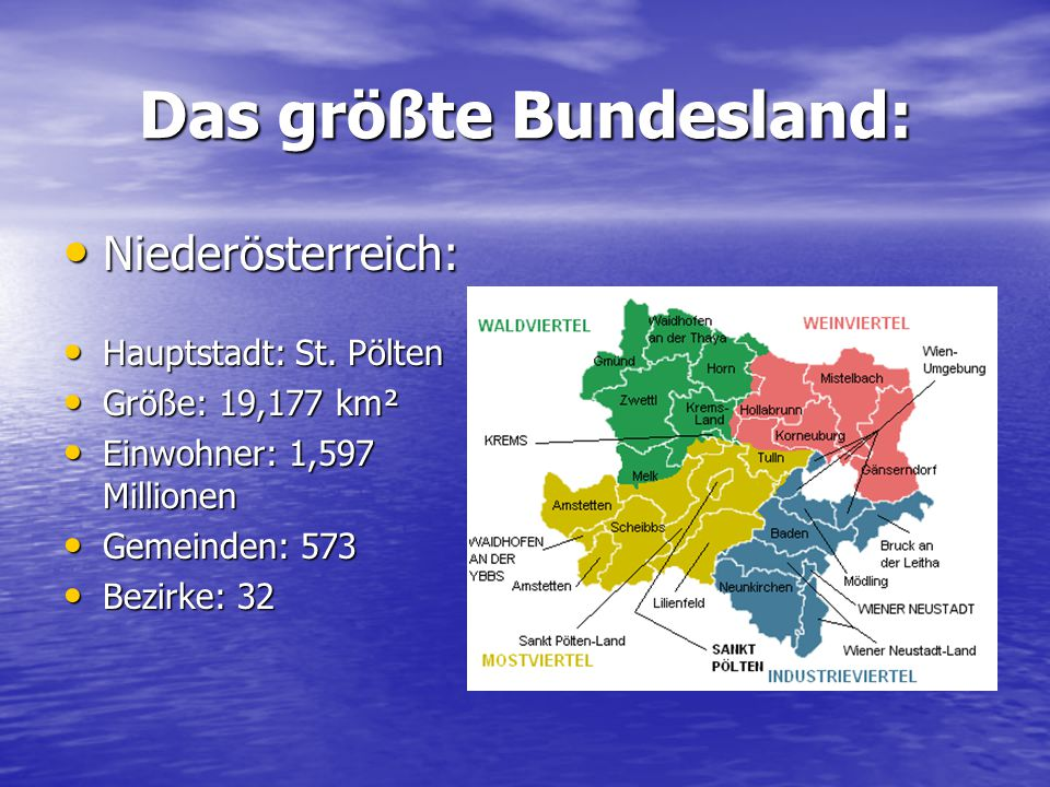 Das größte Bundesland: