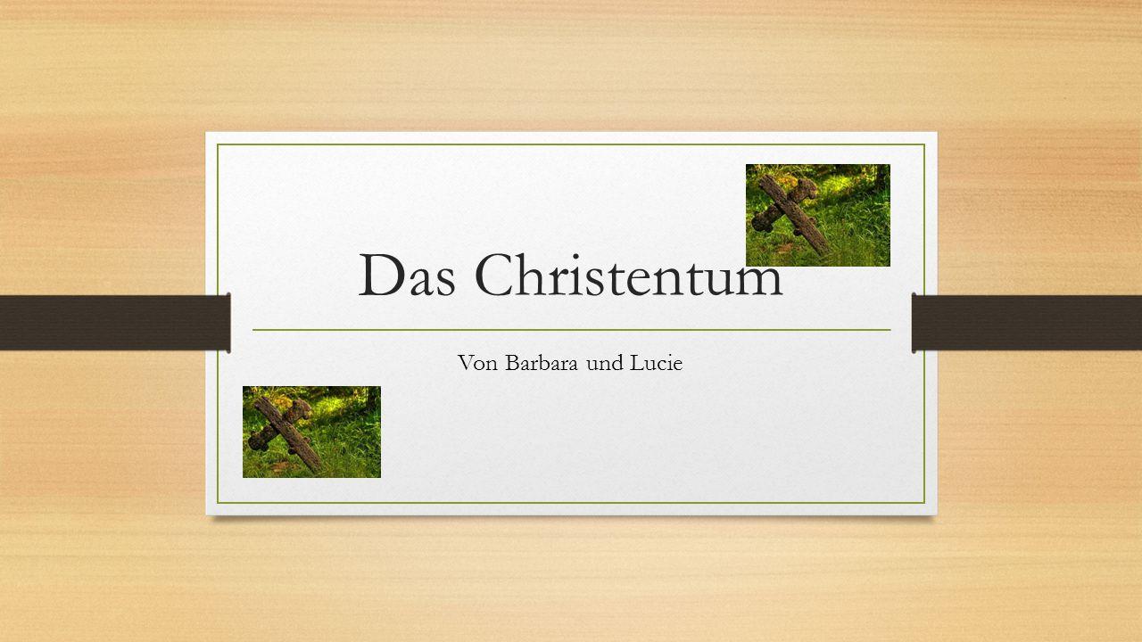 Das Christentum Von Barbara und Lucie